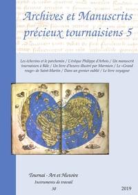 Jacques Pycke - Archives et manuscrits précieux tournaisiens - Volume 5.
