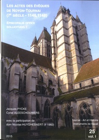 Lesmouchescestlouche.fr Episcopalis officii sollicitudo - Volume 1, Les actes des évêques de Noyon-Tournai (7e siècle - 1146, 1148) Image