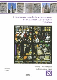 Jacques Pycke - Les documents du Trésor des chartes de la cathédrale de Tournai (716-1386).