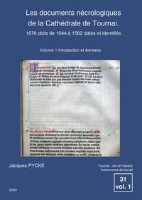 Jacques Pycke - Les documents nécrologiques de la Cathédrale de Tournai - 1076 obits de 1044 à 1562 datés et identifiés, 2 volumes.