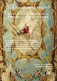 Jacques Pycke - Soie, laine, or et argent - Quatre oeuvres textiles majeures du Trésor de la Cathédrale de Tournai.