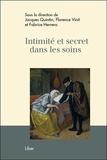 Jacques Quintin et Florence Vinit - Intimité et secret dans les soins.