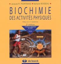 Jacques-R Poortmans et Nathalie Boisseau - Biochimie des activités physiques.