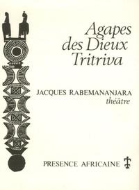 Jacques Rabemananjara - Agapes des Dieux - Tritriva.