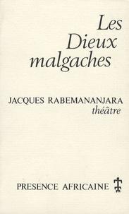 Jacques Rabemananjara - Les Dieux malgaches - Version destinée à la scène.