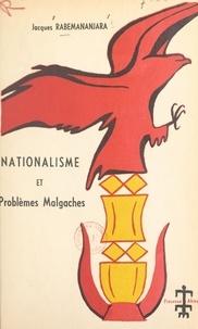 Jacques Rabemananjara et Alioune Diop - Nationalisme et problèmes malgaches.