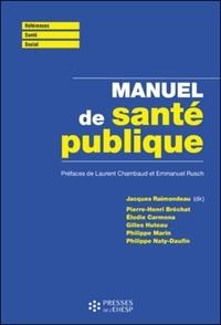 Jacques Raimondeau et Pierre-Henri Bréchat - Manuel de santé publique - Connaissances, enjeux et défis.