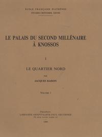 Jacques Raison - Le palais du second millénaire à Knossos - Le quartier nord, 2 volumes.