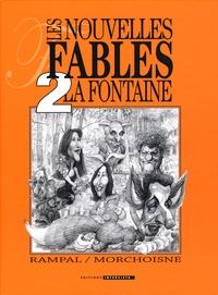 Jacques Rampal et Jean-Claude Morchoisne - Les nouvelles Fables de La Fontaine - Tome 2.