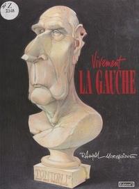 Jacques Rampal et Jean-Claude Morchoisne - Vivement la Gauche.