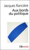 Jacques Rancière - Aux bords du politique.
