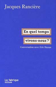 Jacques Rancière - En quel temps vivons-nous ?.