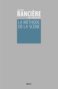 Jacques Rancière - La méthode de la scène.
