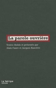 Jacques Rancière et Alain Faure - La parole ouvrière.