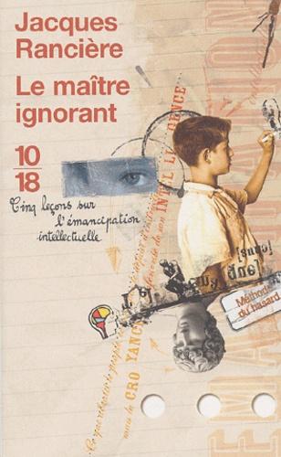 Le maître ignorant. Cinq leçons sur l'émancipation intellectuelle