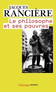 Jacques Rancière - Le philosophe et ses pauvres.
