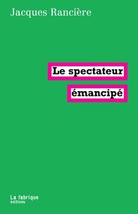 Jacques Rancière - Le spectateur émancipé.
