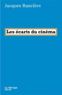 Jacques Rancière - Les écarts du cinéma.