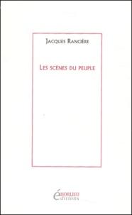 Jacques Rancière - Les scènes du peuple - Les Révoltes logiques, 1975-1985.