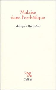 Jacques Rancière - Malaise dans l'esthétique.