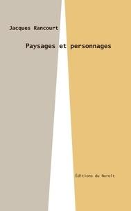 Jacques Rancourt - Paysages et personnages.