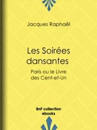 Jacques Raphael - Les Soirées dansantes - Paris ou le Livre des Cent-et-Un.