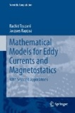 Jacques Rappaz et Rachid Touzani - Mathematical Models for Eddy Currents and Magnetostatics - With Selected Applications.