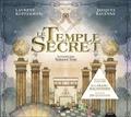 Jacques Ravenne et Laurent Kupferman - Le Temple Secret - Découvrez l'univers de la franc-maçonnerie en plus de 200 questions.