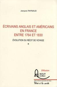 Jacques Raynaud - Ecrivains anglais et américains entre 1754 et 1830 - Evolution du récit de voyage.