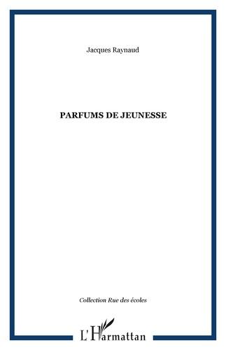 Jacques Raynaud - Parfums de jeunesse.