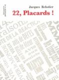 Jacques Rebotier - 22, Placards !.