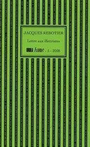 Jacques Rebotier - Lettre aux illettristes.