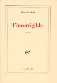 Jacques Réda - L'incorrigible - Poésies itinérantes et familières (1988-1992).