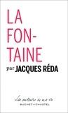 Jacques Réda - La Fontaine - Pages choisies.