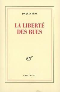 Jacques Réda - La liberté des rues.