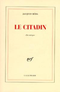 Jacques Réda - Le citadin - Chronique.
