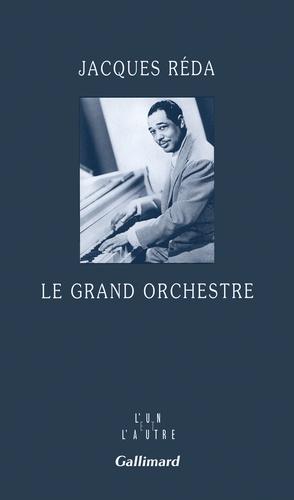 Jacques Réda - Le grand orchestre.