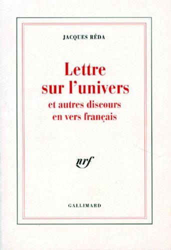 Jacques Réda - Lettre sur l'univers et autres discours en vers français.