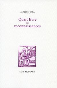 Jacques Réda - Quart livre des reconnaissances.