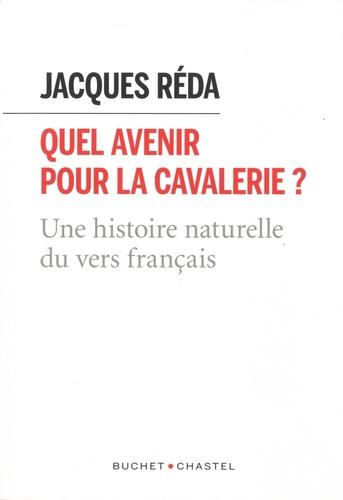 Quel avenir pour la cavalerie ?. Une histoire naturelle du vers français