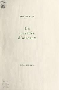 Jacques Réda - Un paradis d'oiseaux.