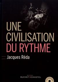 Jacques Réda - Une civilisation du rythme. 1 CD audio