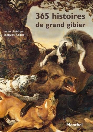 Jacques Reder - 365 histoires de grand gibier.