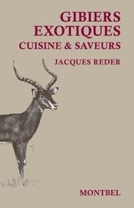 Jacques Reder - Gibiers exotiques - Cuisine & saveurs des campements de chasse.