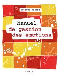 Jacques Regard - Manuel de gestion des émotions.
