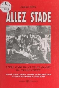 Jacques Reix et Michel Reverdito - Allez Stade - Livre d'or du club de rugby du Stade foyen.