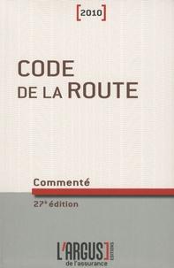 Jacques Rémy et Gérard Defrance - Code de la route commenté 2010.