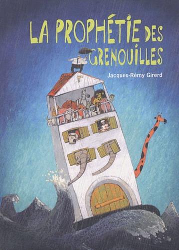 Jacques-Rémy Girerd - La prophétie des grenouilles.