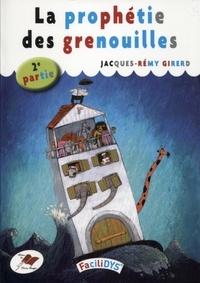 Jacques-Rémy Girerd - La prophétie des grenouilles - 2e partie.