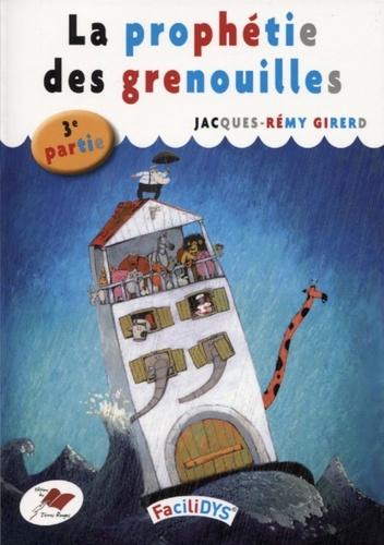 Jacques-Rémy Girerd - La prophétie des grenouilles - 3e partie.
